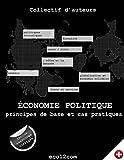 Economie politique: principes de base et cas pratiques...