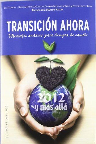 Transicion ahora / Transition Now: 2012 y mas alla: Mensajes audaces para tiempos de cambio / Redefining Duality, 2012 and Beyond