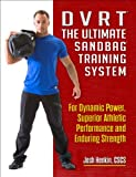 Image de DVRT The Ultimate Sandbag Training System: For Dynamic Power, Superior Athletic