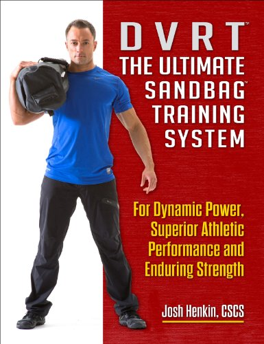 DVRT The Ultimate Sandbag Training System: For Dynamic Power, Superior Athletic Performance and Enduring Strength (English Edition)