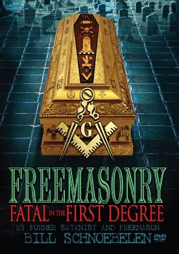 Preisvergleich Produktbild Freemasonry: Fatal In The First Degree by Bill Schnoebelen