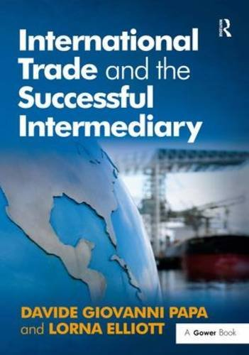 International Trade and the Successful Intermediary by Davide Giovanni Papa (2009-12-28)