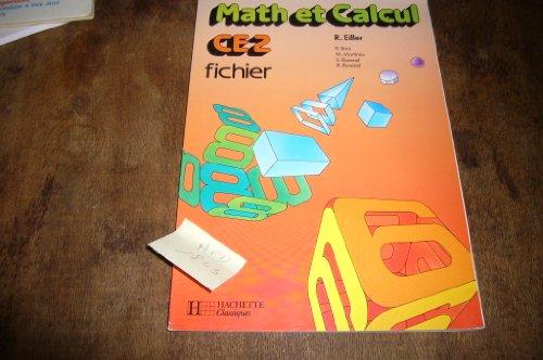 MATH ET CALCUL CE2. Fichier de l'élève, édition 1987