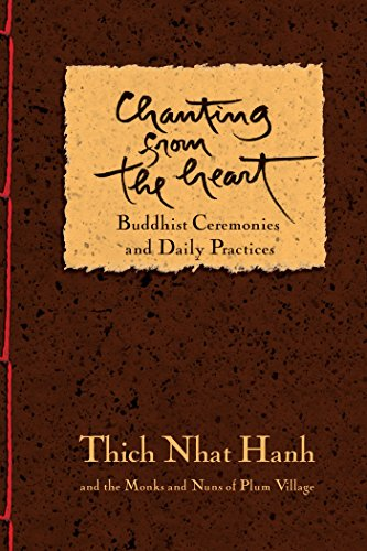 Chanting from the Heart: Buddhist Ceremonies and Daily Practices: Buddhist Ceremonies, Verses, and Daily Practices from Plum V