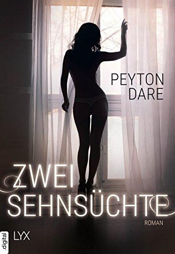 Zwei Sehnsüchte (WG 2) von [Dare, Peyton]