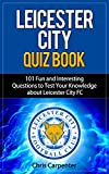 Leicester City Quiz Book: 2017/18 Edition
