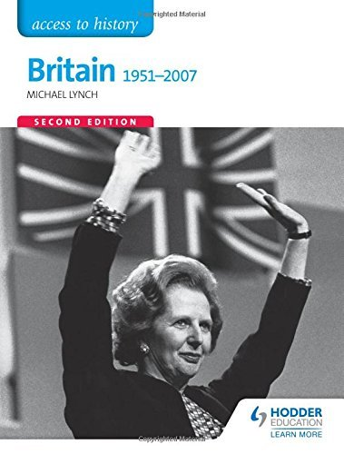 Access to History: Britain 1951-2007 Second Edition by Michael Lynch (2015-06-26)