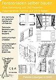 Fensterladen selber bauen: 360 Patente zeigen wie!