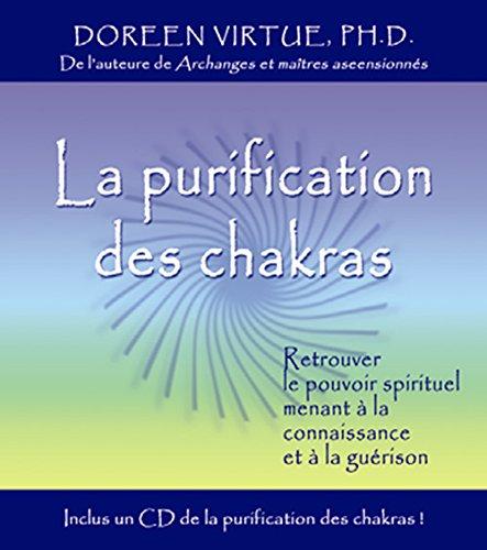 La purification des chakras : Retrouver le pouvoir spirituel menant à la connaissance et à la guérison + 1CD par Doreen Virtue