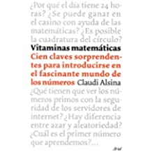 Vitaminas matemáticas: 100 claves sorprendentes para introducirse en el fascinante mundo de los números
