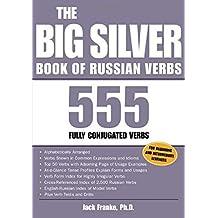 Big Silver Book of Russian Verbs: 555 Fully Conjugated Verbs (Big Books)