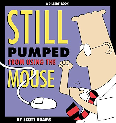 Still Pumped from Using Mousse (Dilbert Book)