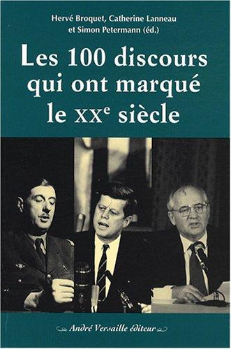 Les 100 discours qui ont marqué le XXe siècle par Hervé Broquet