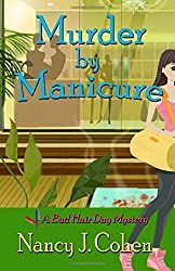 Murder by Manicure: Volume 3 (The Bad Hair Day Mysteries) by Nancy J. Cohen (30-Mar-2015) Paperback