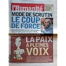 HUMANITE [No 18197] du 13/02/2003 - RETRAITES - LE MEDEF VEUT FRAPPER LE FONCTIONNAIRES - F. FILLON MODE DE SCRUTIN - LE COUP DE FORCE LA PAIX A PLEINES VOIX - JEAN FERRAT - MATMATA - F. HADJI-LAZARO - AKOSH - DANI - M. SOUND SYSTEM - DIONYSOS - AKHENATON - SARA ALEXANDER - FAWZY AL AIEDY - FEMMOUZES T. ET FABOULOUS TROUBADOURS ET LA GUERRE EN IRAK