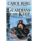 [(Guardians of the Keep: Book Two of the Bridge of D'Arnath)] [Author: Carol Berg] published on (September, 2004)