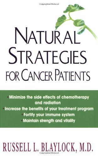 Natural Strategies For Cancer Patients by M.D, Blaylock,, L., Russell, (March 13, 2013) Paperback