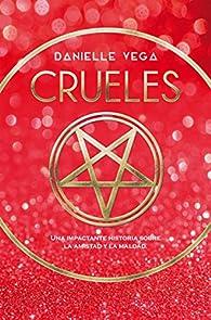 Crueles par Danielle Vega