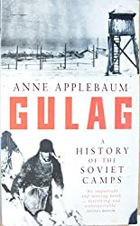 GULAG A HISTORY OF THE SOVIET CAMPS