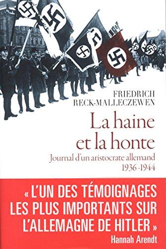 La haine et la honte - Journal d'un aristocrate allemand 1936-1944