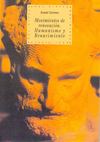 Movimientos de renovación : humanismo y renacimiento por Eusebi Colomer i Pous