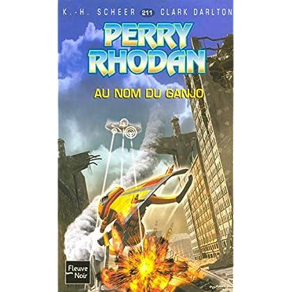 Perry Rhodan, numero 211 : Au nom du Ganjo (poche)