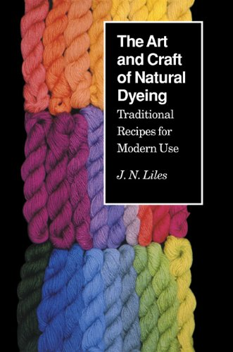 Art Craft Natural Dyeing: Traditional Recipes Modern Use por J. N. Liles