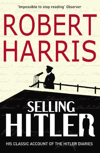 Selling Hitler: The Story of the Hitler Diaries (Arrow Books)