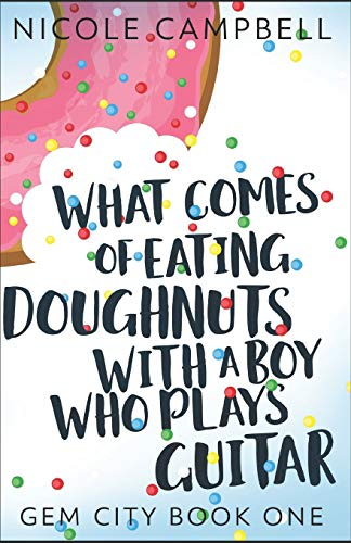 What Comes of Eating Doughnuts With a Boy Who Plays Guitar (Gem City, Band 1) - Stoff Cheerleader