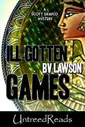 Ill-Gotten Games: A Scott Drayco Mystery