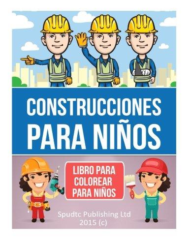Construcciones para niños: Libro para colorear para niños (Libros De Construccion Para Ninos)