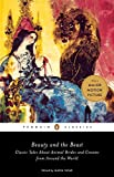 Beauty and the Beast: Classic Tales About Animal Brides and Grooms from Around the World (Penguin Classics)