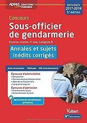 Concours Sous-officier de gendarmerie - Catégorie B - Annales et sujets inédits corrigés - Concours 2017-2018