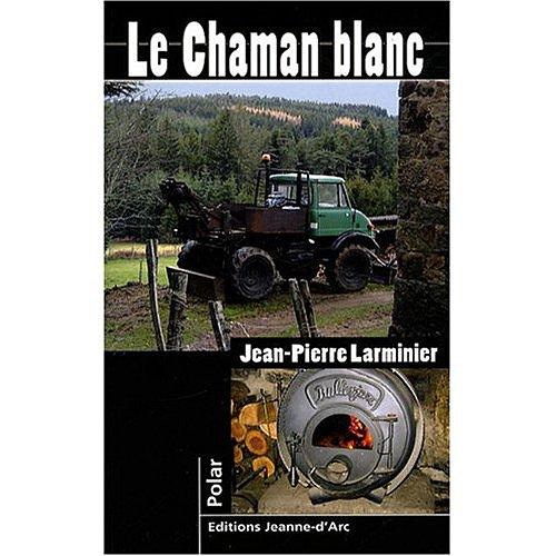 Le Chaman blanc par Jean-Pierre Larminier