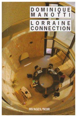 Lorraine connection par Dominique Manotti