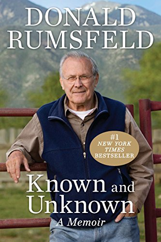 Known and Unknown: A Memoir por Donald Rumsfeld
