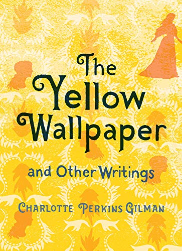 The Yellow Wallpaper and Other Writings (English Edition) -