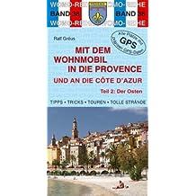 Mit dem Wohnmobil in die Provence und an die Cote dÀzur: Teil 2: Der Osten