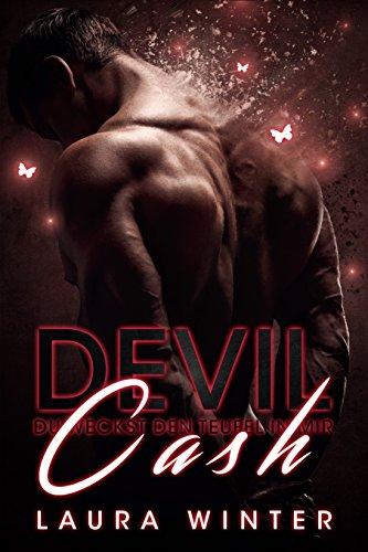 Devil Cash - Du weckst den Teufel in mir: Liebesroman (Cash Brothers 3) -