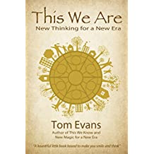 This We Are: New Thinking for a New Era (The New Era Book 2)