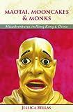 Maotai, Mooncakes & Monks: Misadventures in Hong Kong & China