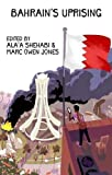 Bahrain's Uprising: Resistance and Repression in The Gulf by Ala'a Shehabi (2015-09-15)