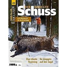 WILD UND HUND Exklusiv Nr. 49: Der bewegte Schuss inkl. DVD: In 6 Wochen fit für die Drückjagd