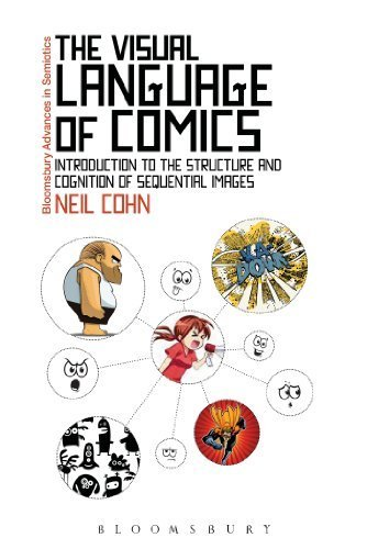 The Visual Language of Comics: Introduction to the Structure and Cognition of Sequential Images. (Bloomsbury Advances in Semiotics) by Cohn, Neil (2014) Paperback