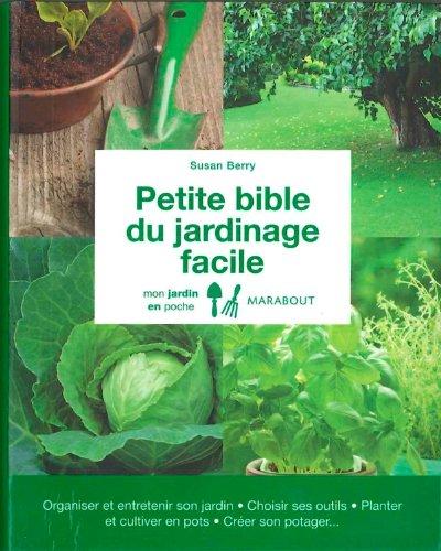 La petite Bible du jardinage facile