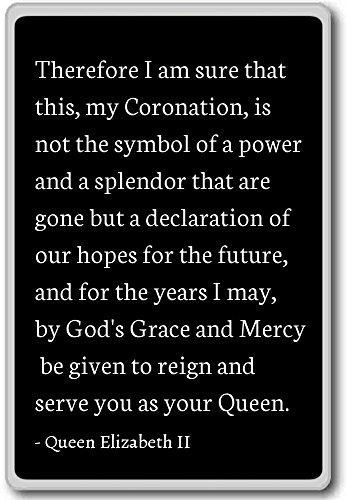 Daher bin ich sicher, dass dies, my Corona. Kühlschrankmagnet Queen Elizabeth II Zitate, Schwarz