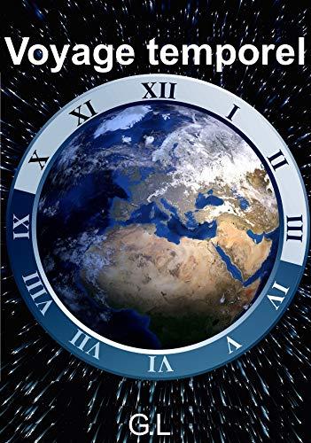 Voyage temporel (French Edition) eBook: G L: Amazon.es: Tienda Kindle