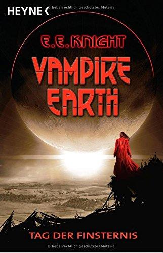Vampire Earth - Tag der Finsternis: Roman (Horror Valentines Tag)