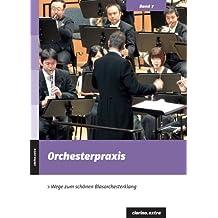 Orchesterpraxis - Wege zum schönen Blasorchesterklang (clarino.extra 7)