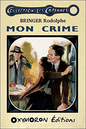 Mon crime (Les Cadennes) par Rodolphe Bringer
